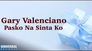 Watch Gary Valenciano Pasko Na Sinta Ko video