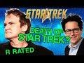 Quentin Tarantino & JJ Abrams R-Rated STAR TREK MOVIE?