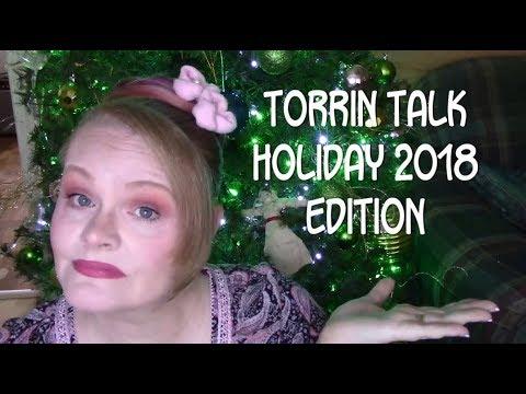 Torrin Talk Holiday 2018 Edition
