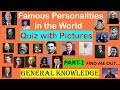 FAMOUS PERSONALITIES IN THE WORLD   PART 2   QUIZ WITH PICTURES  GENERAL KNOWLEDGE