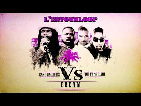 "L'ENTOURLOOP - WuTang Clan vs Carl Dawkins ""C.R.E.A.M"""
