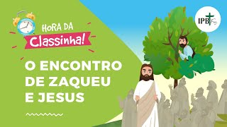 Classinha - O Encontro de Zaqueu e Jesus