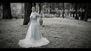Walking in the Air [Official Music Video] - The Mallory Three (feat. Ivy Mallory)