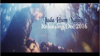 Juda Hum Nahin Teaser