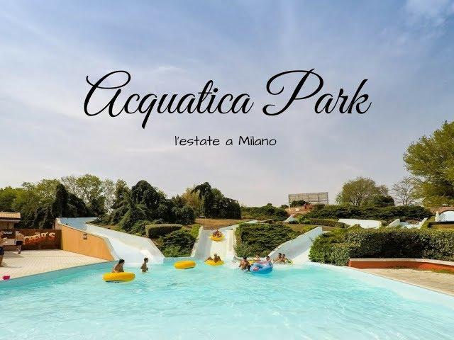 Acquatica Park, l'estate a Milano