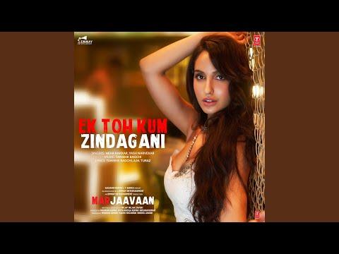 "Ek Toh Kum Zindagani (From ""Marjaavaan"") Mp3"