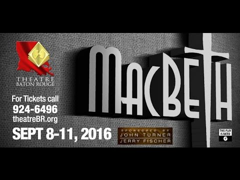 Macbeth - presented by the Young Actors Program at Theatre Baton Rouge (Promo Spot)