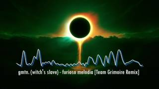 gmtn. (witch's slave) - furioso melodia [Team Grimoire Remix]