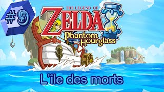 The Legend of Zelda: Phantom Hourglass épisode 9: L'île des morts