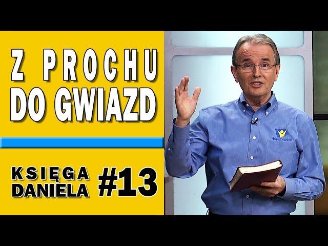 Z prochu do gwiazd - Księga Daniela #13