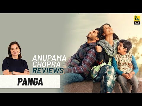 Panga | Bollywood Movie Review By Anupama Chopra | Kangana Ranaut | Film Companion