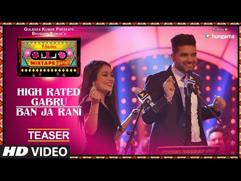 T-Series Mixtape Punjabi: High Rated Gabru/Ban Ja Rani (Teaser) | Neha Kakkar & Guru Randhawa