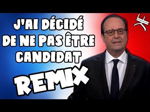 François Hollande Chante J'ai décidé de ne pas être candidat (REMIX POLITIQUE)