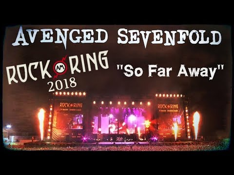 Avenged Sevenfold - So Far Away - Live (Rock Am Ring 2018)