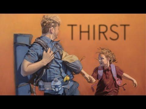 THIRST - post-apocalyptic short film - indie sci-fi/drama