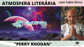 """PERRY RHODAN"" (Atmosfera Literária)"