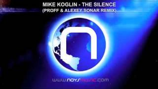 Mike Koglin - The Silence (PROFF & Alexey Sonar Remix)