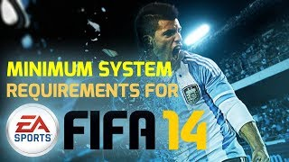 ▶Minimum System Requirements for FIFA 14 |EA SPORTS GAMES| Fifa 14