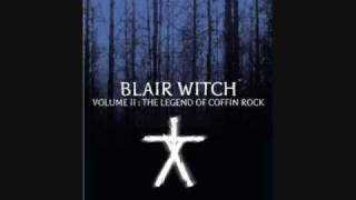 Blair Witch Volume 2: Coffin Rock Soundtrack Part 1