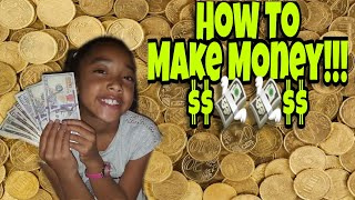 HOW TO MAKE MONEY FAST AS A KID!!!