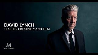 David Lynch Teaches Creativity and Film | MasterClass Official Trailer
