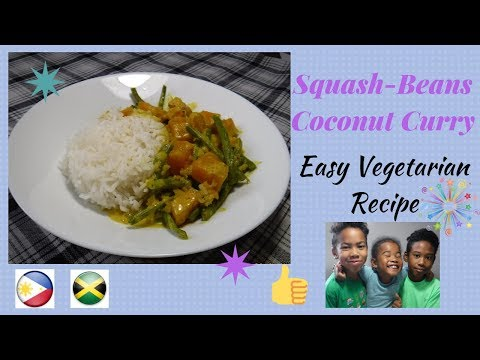 Squash & Long Beans Coconut Curry – Easy vegetarian dish..Pagkaing Pinoy!