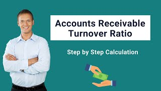Accounts Receivable Turnover Ratio | Formula | Calculation and Examples