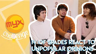 IV OF SPADES React To Unpopular Opinions