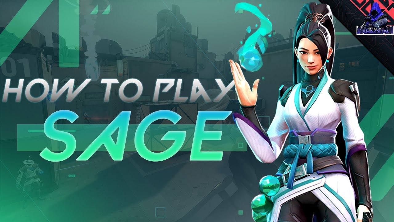 How To Play Sage in Valorant (Abilities Explained)