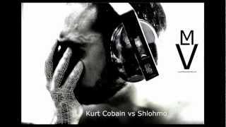Kurt Cobain vs Shlohmo - Something in Seriously and Dirty Way