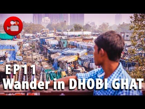DMC Episode 11 - Wander in Dhobi Ghat [India]