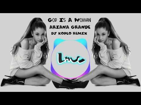 Free Download Ariana Grande - God Is A Woman [dj Koplo Remix] Mp3 dan Mp4