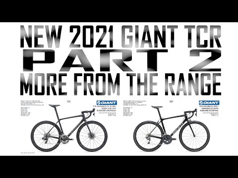 NEW 2021 GIANT TCR PART 2 - MORE FROM THE RANGE