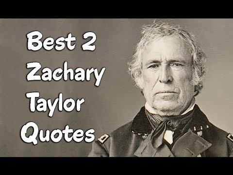 Best 2 Zachary Taylor Quotes - The 12th President of the United States