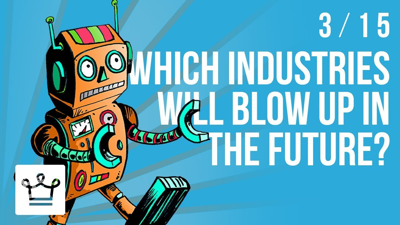 Which Industries Will Blow Up In The Future? | Future Technology Business Ideas