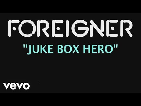 Video - Foreigner - Jukebox Hero (Official Lyric Video)