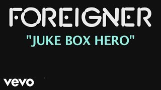 Foreigner - Jukebox Hero (Official Lyric Video)