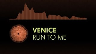 [Progressive Trance] Venice - Run To Me (feat. Anki)