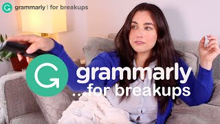 Grammarly: For Breakups!
