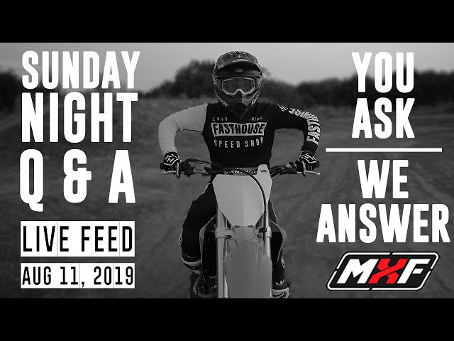 Sunday Night Live Feed Q&A • Aug 11, 2019 • You Ask, We Answer!