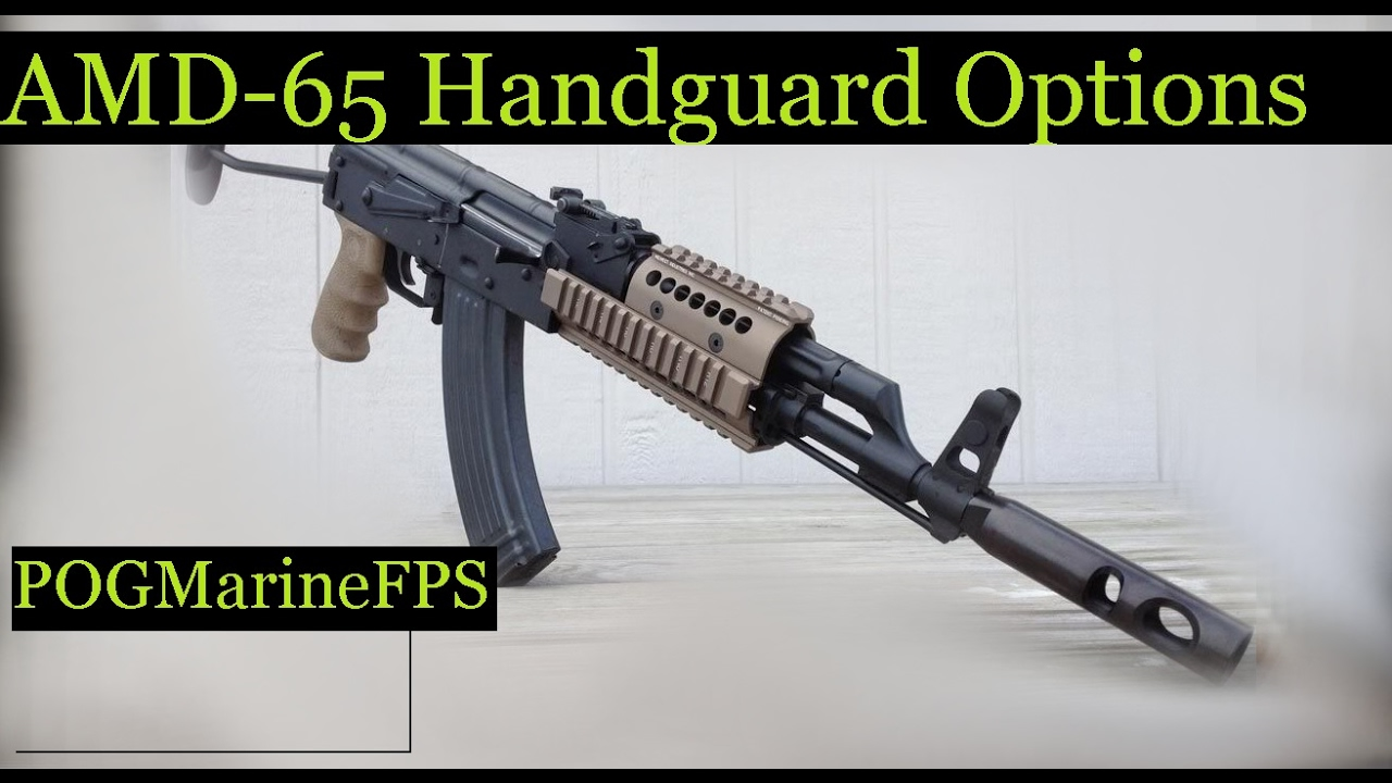 The AMD 65 Handguard Issue Handguard Fix and Replace