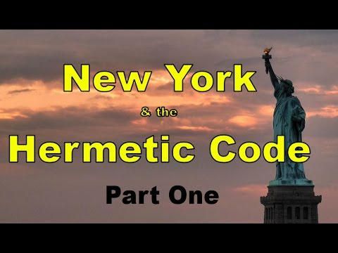 New York & The Hermetic Code Part 1