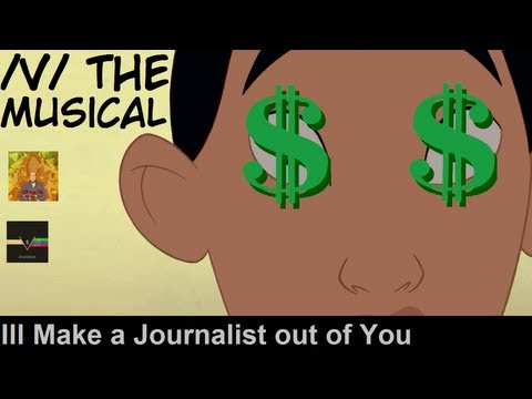 I'll Make a Journalist Out of You: /v/ - The Musical