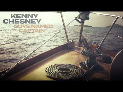 Kenny-Chesney-Guys-Named-Captain-Audio