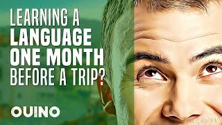Can You Learn a Language 1 month Before a Trip? - OUINO™