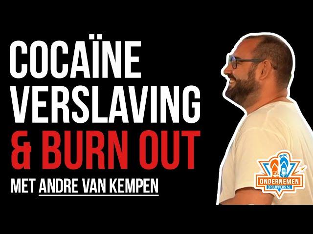 Cocaïne verslaving & Burn-out met André van Kempen