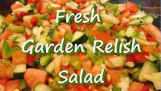 Fresh Vegetable Garden Relish Salad Recipe With Vinaigrette
