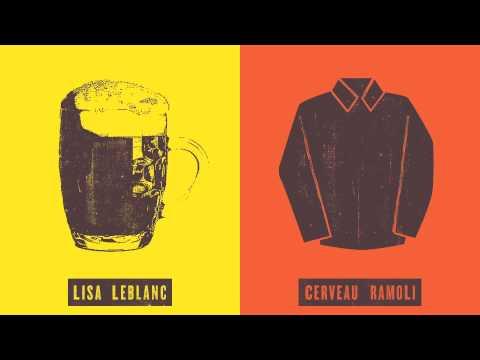 Lisa LeBlanc - Cerveau ramolli