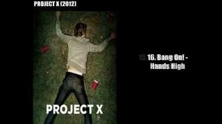 Project X Soundtrack FULL List part 1