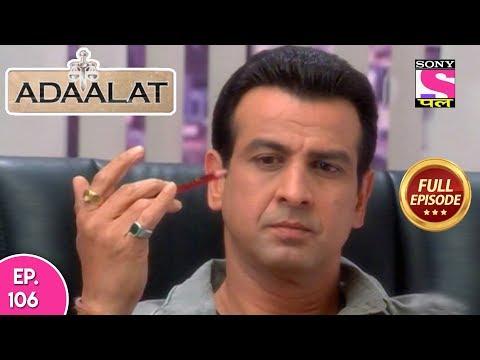 Adaalat - Full Episode  106 - 23rd  April, 2018